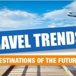 Travel Trends - Destinations of the Future