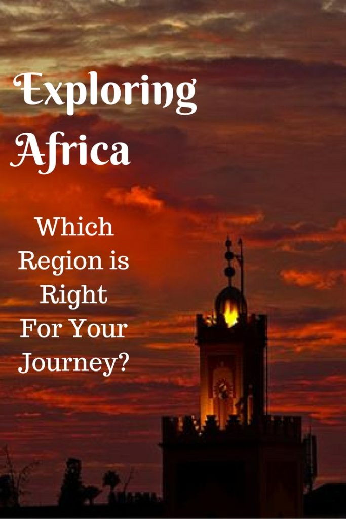 Exploring Africa - Which Region is Right For You?