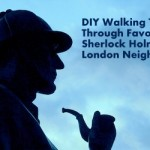 DIY Walking Tour of Sherlock Holmes' London Neighborhoods