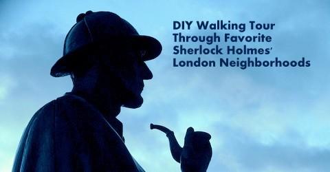 DIY Walking Tour of Sherlock Holmes' London Neighborhoods