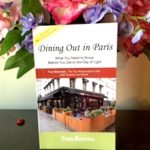 Dining Out in Paris – An Essential Guide For Travelers To Paris