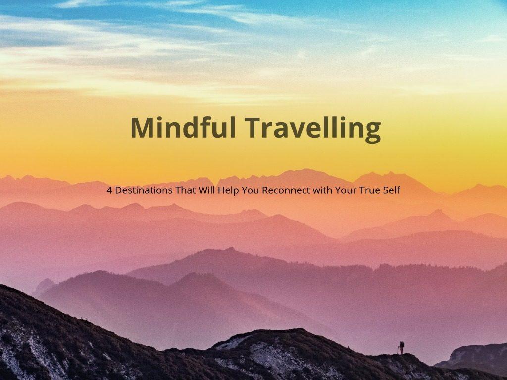 Mindful Travel Destinations