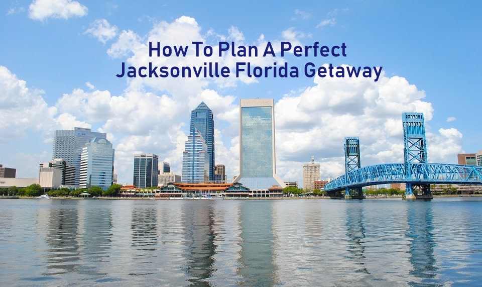 Jacksonville Florida Getaway